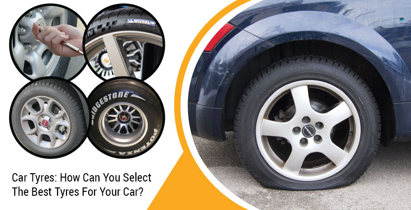 Car Tyres: How Can You Select The Best Tyres For Your Car?