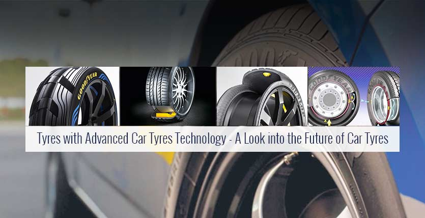 Tyres with Advanced Car Tyres Technology - A Look into the Future of Car Tyres