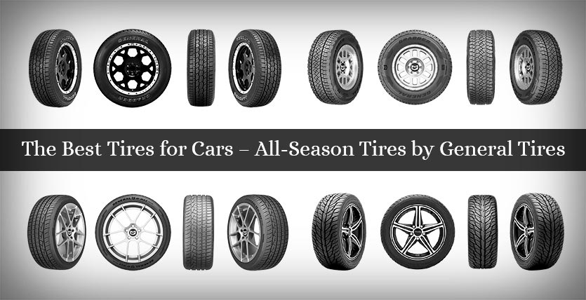 the best tires for cars all season tires by general tires car tyres. Black Bedroom Furniture Sets. Home Design Ideas