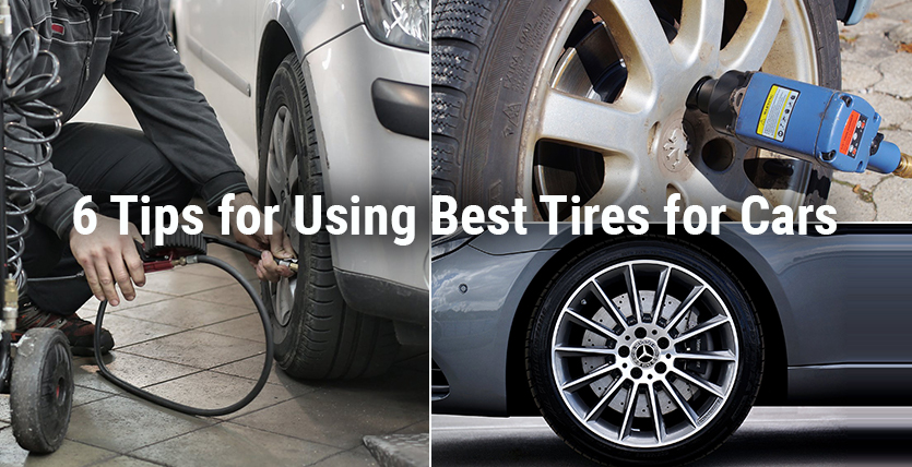 6 Tips for Using Best Tires for Cars