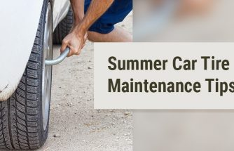 Best Tires for Cars – Summer Car Tire Maintenance Tips
