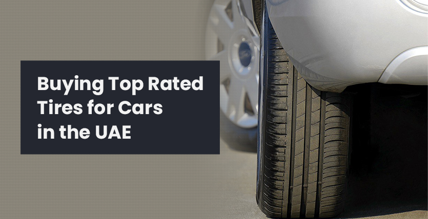 Buying the Top Rated Tires for Cars in the UAE