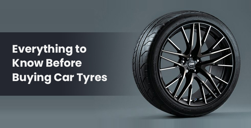Everything to Know While Buying Car Tyres